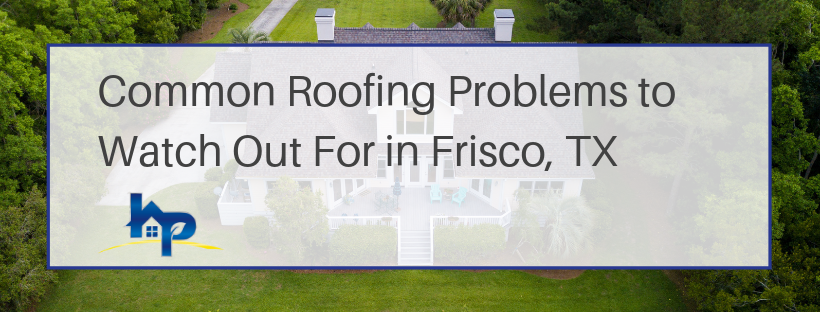 Common Roofing Problems in Frisco, TX